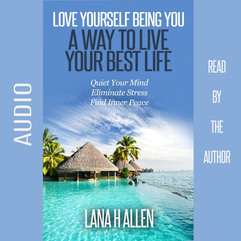 Love Yourself Being You: A Way to Live Your Best Life Audiobook Cover