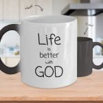 Life is better with God color changing mug